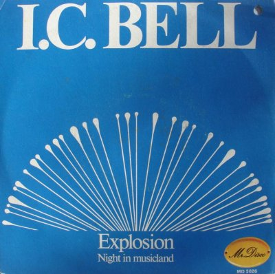 I.C. Bell - Explosion & Night In Musicland (Maxi)