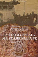 La última escala del tramp steamer, Álvaro Mutis