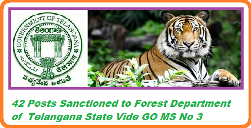 GO MS No 3 Sanction of 42 posts to Forest Department of Telangana State Environment, Forest, Science & Technology Department– Creation of (42) Supernumerary posts in Telangana Forest Department–Orders - Issued. http://www.tsteachers.in/2016/01/ts-go-ms-no-3-sanction-of-42-posts-in-forest-department-of-telangana-state.html