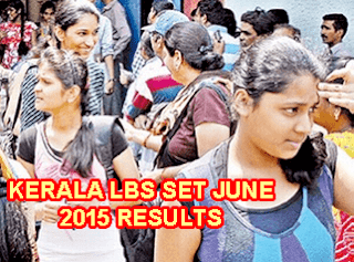 Kerala LBS SET Results 2015 Available Today around 2 PM, Kerala SET June 2015 Result, lbskerala.co.in Results, Kerala SET Cut Off Marks 2015, LBS Centre of Science and Technology, Kerala SET Results 2015, LBS SET June 2015 Results Date, Kerala SET Result Announce Date in July 2015