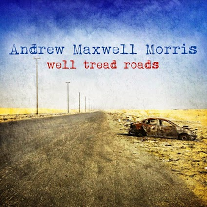 Andrew Maxwell Morris - Well Tread Roads