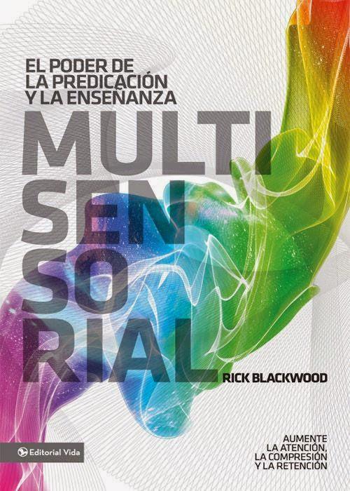 Rick Blackwood-El Poder De La Predicación y La Enseñanza Multisensorial-