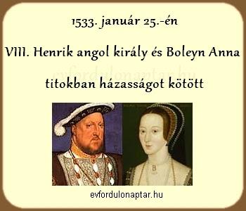 VIII. Henrik angol király és Boleyn Anna titokban házasságot kötött