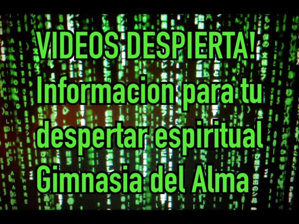 VIDEOS QUE ABREN LA PUERTA DE LA METAFÍSICA, LA FÍSICA CUÁNTICA, EL ESPÍRITU Y EL SER