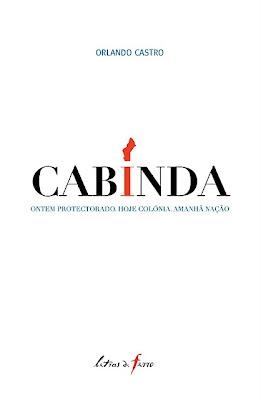 Orlando Castro lança «Cabinda - Ontem protectorado, hoje colónia, amanhã Nação»