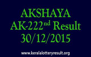 AKSHAYA AK 222 Lottery Result 30-12-2015