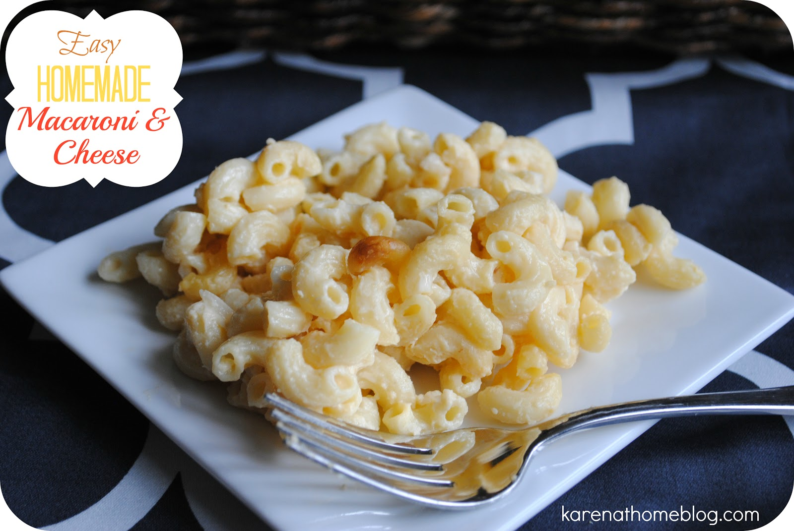 Karen At Home: Easy Homemade Macaroni and Cheese