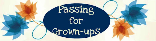 Passing for Grown-ups