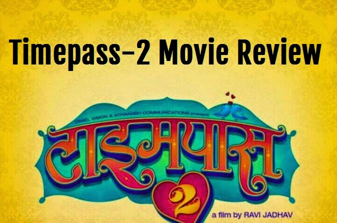 timepass 2 movie review story plot