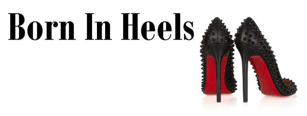 Born In Heels