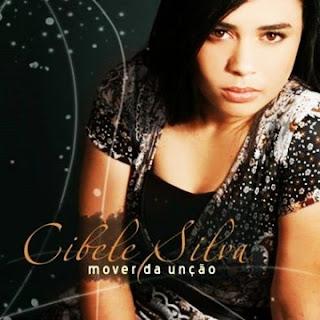 Cibele Silva - Mover na unção 2011