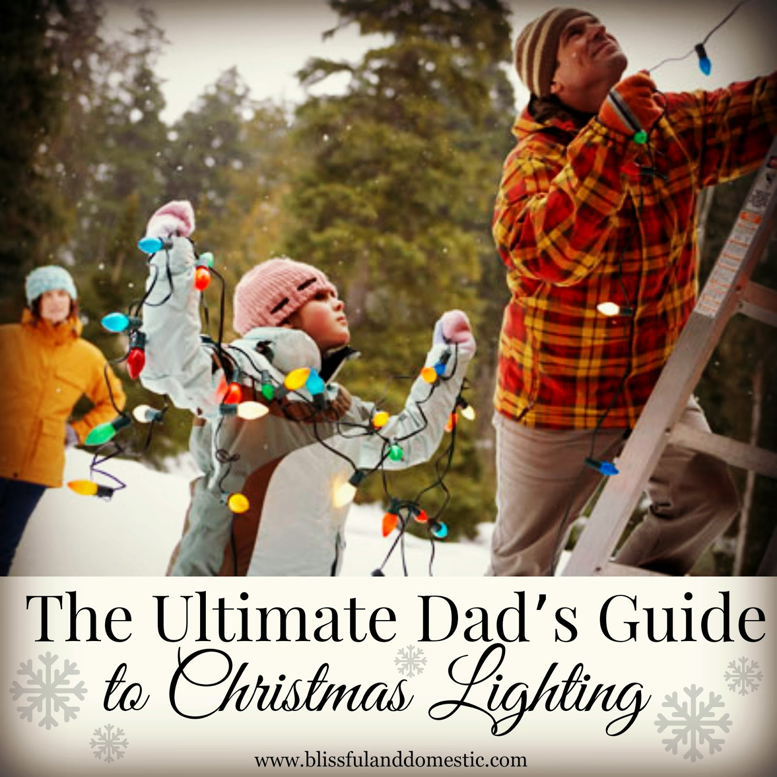 The Ultimate Dad's Guide to Christmas Lighting