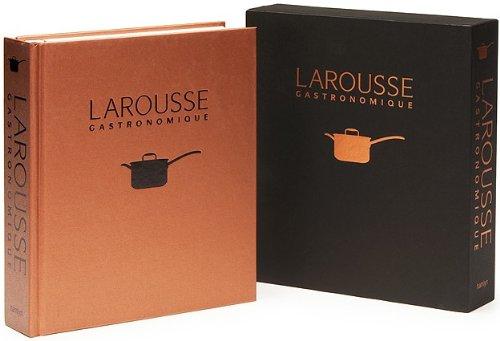 More Cookbooks Than Sense Larousse Gastronomique By Prosper