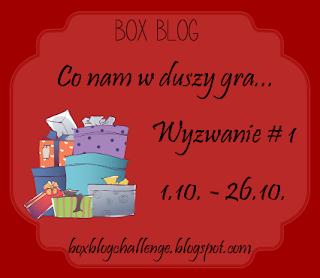 http://boxblogchallenge.blogspot.co.uk/2015/09/wyzwanie-1-co-nam-w-duszy-gra.html