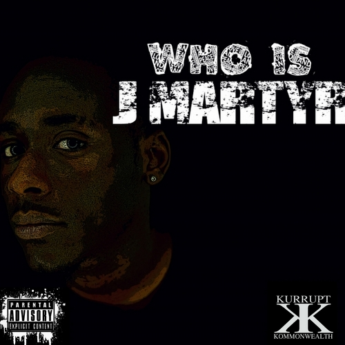 J MARTYR - WHO IS J MARTYR