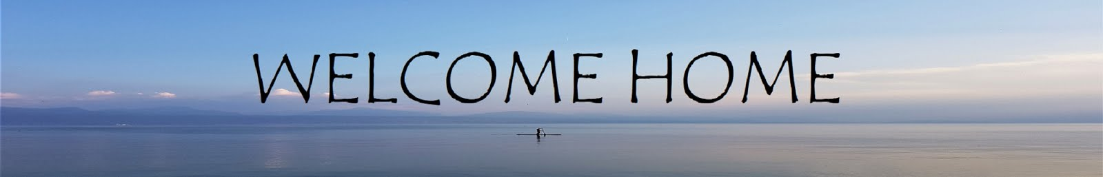 WELCOME, HOME