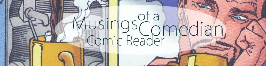 Musings of a Comedian Comic Reader