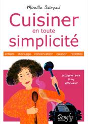 """Mon livre """"Cuisiner en toute simplicité"""" (en librairies) (Editions Dangles)"""