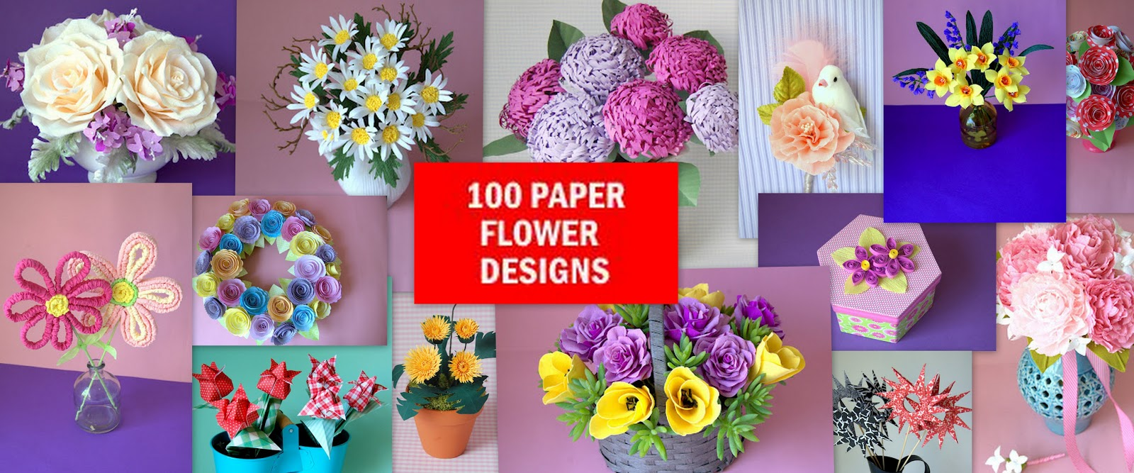 How To Make 100 Paper Flowers A Go To Dictionary For Paper