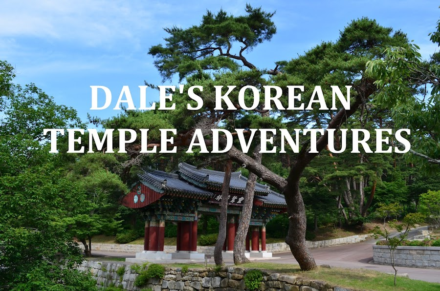 Dale's Korean Temple Adventures