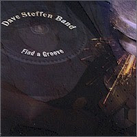 Dave Steffen Band - 2 albums: Find a Groove / Give Me A Thrill