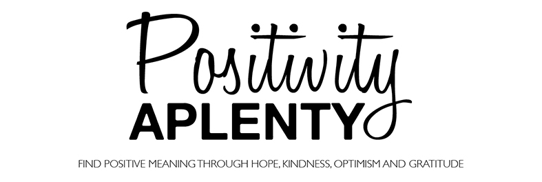 Positivity Aplenty