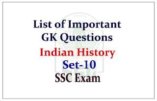 List of Important GK Questions from Indian History for Upcoming SSC Exam
