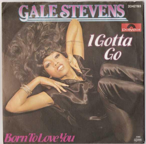 Cover Album of Gale Stevens - I Gotta Go / Born To Love You (Vinyl)