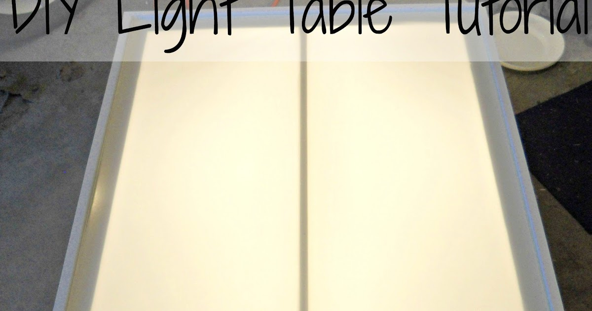 DIY Light Table Tutorial