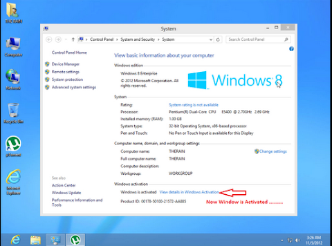 Cek kembali pada Control Panel > System and Security > System, Anda akan melihat Windows 8 sudah teraktivasi