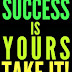 Success: Is Yours TAKE IT! - Free Kindle Non-Fiction