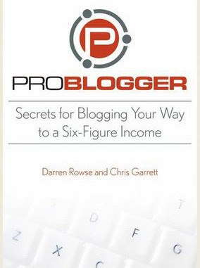 ProBlogger Secrets for Blogging your way