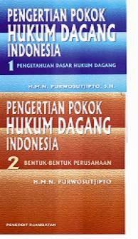 Pengertian Pokok Hukum Dagang Indonesia jilid 1 dan 2