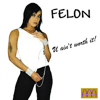 Felon - You Ain`t Worth It (Promo CDS) (2004)
