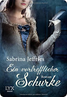 http://www.amazon.de/Ein-vortrefflicher-Schurke-Sabrina-Jeffries/dp/3802590856/ref=sr_1_1?ie=UTF8&qid=1439318238&sr=8-1&keywords=Sabrina+Jeffries+ein+vortrefflicher