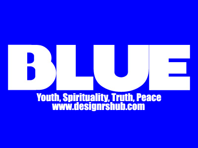 Blue - Youth, Spirituality, Truth, Peace