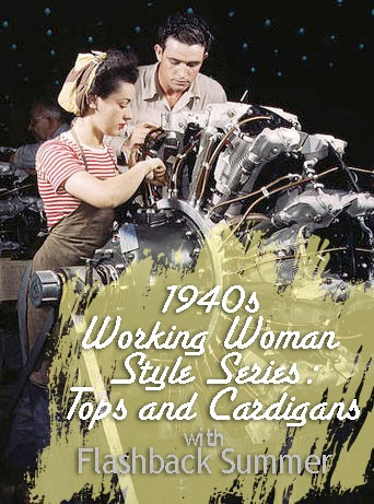 Flashback Summer: 1940s Working Woman Style Series- blouses, sweaters, and cardigans