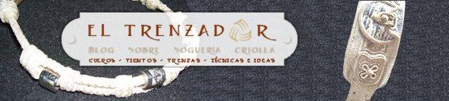 EL TRENZADOR - Blog sobre soguería criolla