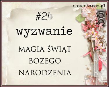 http://swiatnamaste.blogspot.com/2014/12/24-wyzwanie-magia-swiat-bozego.html