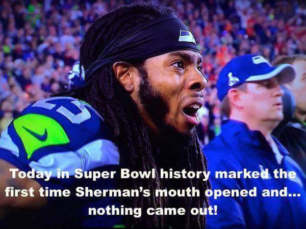 today in super bowl history marked the first time sherman's mouth opened and... nothing came out!.- #superbowl #sherman #seahawkshaters