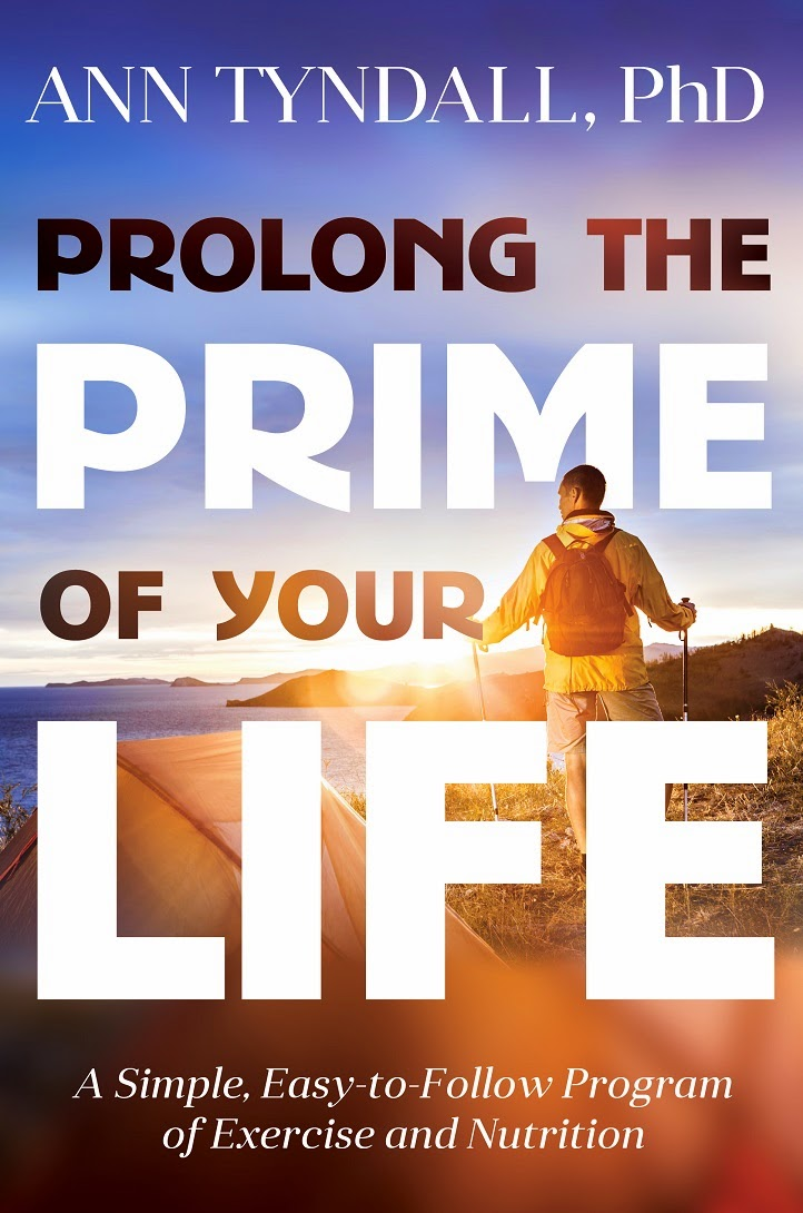 "Ann Tyndall Ph.D.'s Book ""Prolong the Prime of Your Life"""