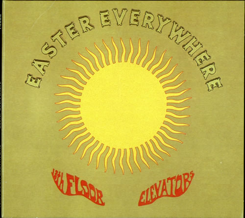 Albums you just gotta hear march 2012 for The 13th floor elevators easter everywhere
