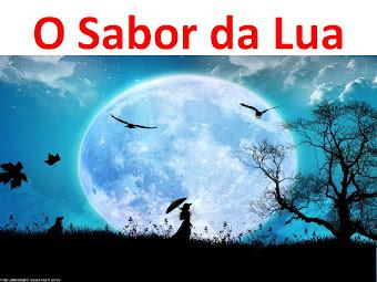 O Sabor da Lua