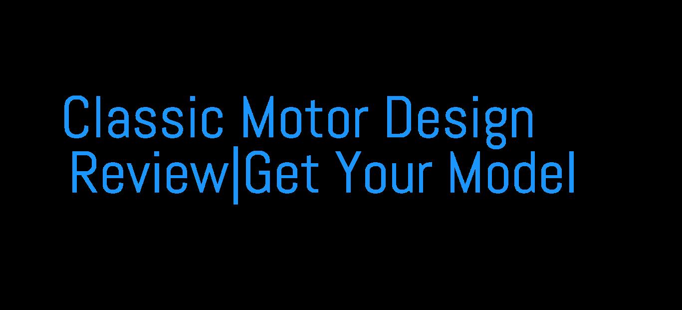 Classic Motor Design