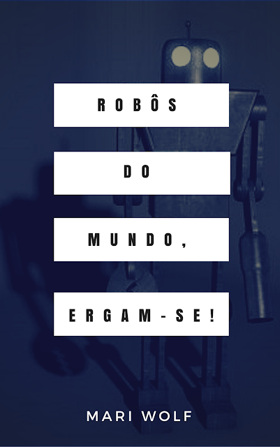 Robôs do Mundo, Ergam-se