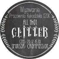 http://pracowniarekodzielaszok.blogspot.com/2014/12/wyzwanie-15-all-that-glitter.html
