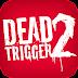 DEAD TRIGGER 2 v0.02.2 MOD APK