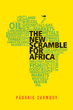 A New Book: The New Scramble for Africa By Padraig Carmody