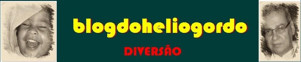 BLOGDOHELIOGORDO - DIVERSÃO