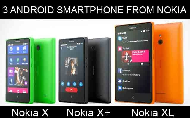 3 FIRST ANDROID SMARTPHONE FROM NOKIA: NOKIA X, NOKIA X+, NOKIA XL